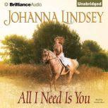 All I Need Is You, Johanna Lindsey