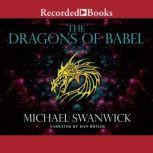 The Dragons of Babel, Michael Swanwick
