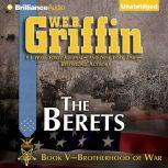 The Berets Book Five of the Brotherhood of War Series, W.E.B. Griffin