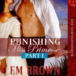 Punishing Miss Primrose, Part I, Em Brown