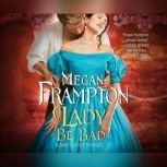 Lady Be Bad, Megan Frampton