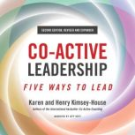 Co-Active Leadership, Second Edition Five Ways to Lead, Karen Kimsey-House