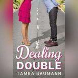 Dealing Double, Tamra Baumann