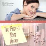 The Post-it Note Affair A Romance Novelette of Love Lost and Found, Justine Avery