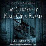The Ghosts of Kali Oka Road, M. L. Bullock