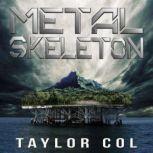 Metal Skeleton, Taylor Col