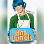 Hot Lunch, Alex Bradley