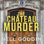 The Chateau Murder, Nell Goddin