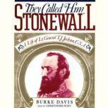 They Called Him Stonewall, Burke Davis
