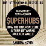 Superhubs How the Financial Elite and their Networks Rule Our World, Sandra Navidi