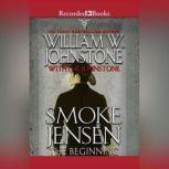 Smoke Jensen, The Beginning, William W. Johnstone
