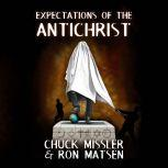 Expectations of the Antichrist, Chuck Missler and Ron Matsen