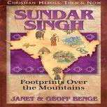 Sundar Singh Footprints Over the Mountains, Janet Benge