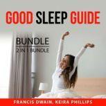 Good Sleep Guide Bundle, 2 in 1 Bundle Insomnia Cure and Better Sleep, Francis Dwain