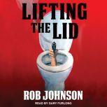 Lifting the Lid, Rob Johnson