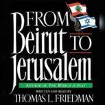 From Beirut to Jerusalem, Thomas L. Friedman
