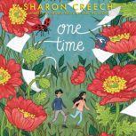 One Time, Sharon Creech