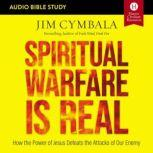 Spiritual Warfare Is Real: Audio Bible Studies How the Power of Jesus Defeats the Attacks of Our Enemy, Jim Cymbala