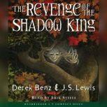 The Revenge of the Shadow King, Derek Benz & J.S. Lewis