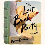 The Last Book Party, Karen Dukess