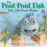 The Pout-Pout Fish, Far, Far from Home, Deborah Diesen