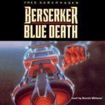 Berserker: Blue Death, Fred Saberhagen
