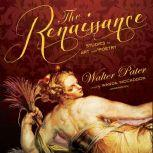 The Renaissance Studies in Art and Poetry, Walter Pater