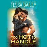 Too Hot To Handle, Tessa Bailey