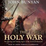 The Holy War The Losing and Taking Again of the Town of Mansoul, John Bunyan