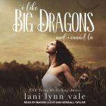 I Like Big Dragons and I Cannot Lie, Lani Lynn Vale
