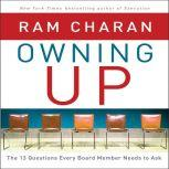 Owning Up The 14 Questions Every Board Member Needs to Ask, Ram Charan