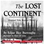 The Lost Continent (Original Title: Beyond Thirty), Edgar Rice Burroughs