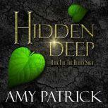 Hidden Deep- Book 1 of the Hidden Saga, Amy Patrick