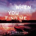 When You Find Me, P. J. Vernon