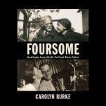 Foursome Alfred Stieglitz, Georgia O'Keeffe, Paul Strand, Rebecca Salsbury, Carolyn Burke