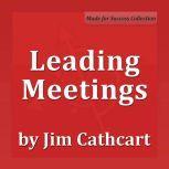 Leading Meetings, Jim Cathcart CSP, CPAE