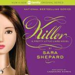 Pretty Little Liars #6: Killer, Sara Shepard