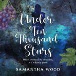Under Ten Thousand Stars, Samantha Wood