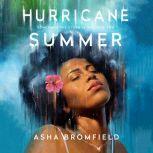 Hurricane Summer A Novel, Asha Bromfield