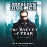 The Valley of Fear A Sherlock Holmes Novel, Sir Arthur Conan Doyle