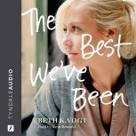 The Best We've Been, Beth K. Vogt