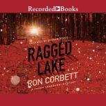 Ragged Lake, Ron Corbett
