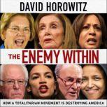 The Enemy Within How a Totalitarian Movement is Destroying America, David Horowitz