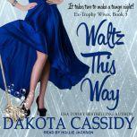 Waltz This Way, Dakota Cassidy