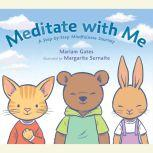 Meditate with Me A Step-By-Step Mindfulness Journey, Mariam Gates