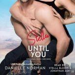 Stella, Until You, Danielle Norman
