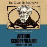 Arthur Schopenhauer The Giants of Philosophy Series, Dr. Mark Stone