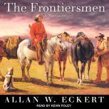 an analysis of the frontiersman by allan w eckert in the american history One of the greatest authors in american history though the book is lengthy the frontiersmen allan w eckert google books, reviews the frontiersmen by allan.