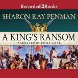 A King's Ransom, Sharon Kay Penman