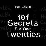 101 Secrets For Your Twenties, Paul Angone